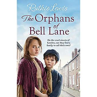 The Orphans of Bell Lane - A powerful heartwarming saga by Ruthie Lewi