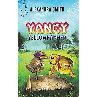 Yancy Yellowhammer by Alexandra Smith - 9781788783774 Book