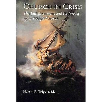 Church in Crisis - The Enlightenment and its Impact Upon Today's Churc