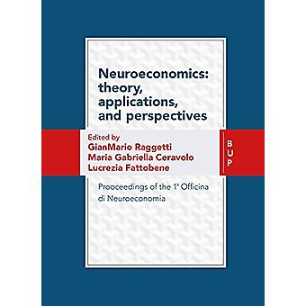Neuroeconomics - Theory - Applications - and Perspectives Proceedings