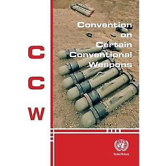 Convention on certain conventional weapons by United Nations - Office
