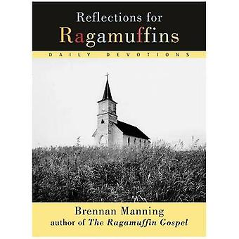 Reflections for Ragamuffins - Daily Devotions from the Writings of Bre