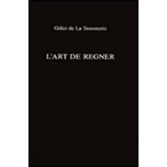 L' Art De Regner - Le Sage Gouverneur by Gillet De La Tessonerie - P.E