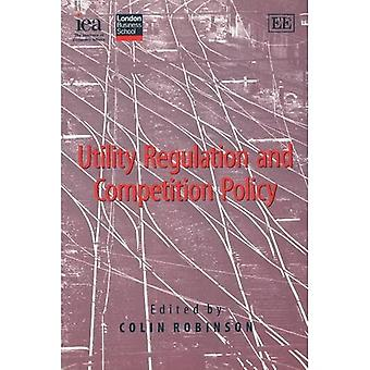 Utility Regulation and Competition Policy