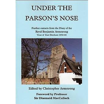 Under the Parson's Nose - Further Extracts from the Diary of Revd Benj