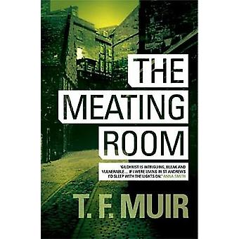 The Meating Room by T F Muir