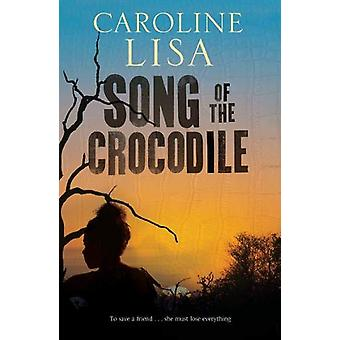 Song of the Crocodile by Caroline Lisa - 9781916182769 Book