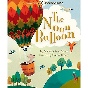 The Noon Balloon by Margaret Wise Brown & Illustrated by Lorena Alvarez