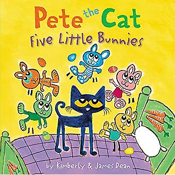Pete the Cat - Five Little Bunnies by James Dean - 9780062868299 Book