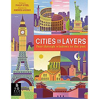Cities in Layers by Philip Steele - 9781787410794 Book