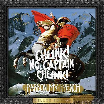 Chunk No Captain Chunk - Pardon My French [CD] USA import