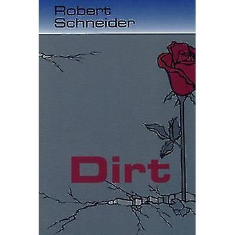 Dirt by Robert D. Schneider - Paul F Dvorak - 9781572410237 Book