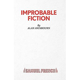 Improbable Fiction. A Comedy