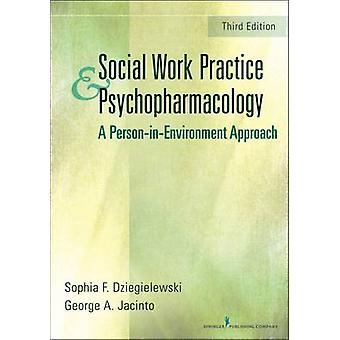 Social Work Practice and Psychopharmacology - A Person-in Environment