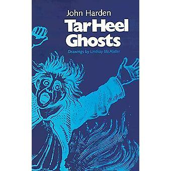 Tar Heel Ghosts (1st New edition) by Sue Harden - John Harden - 97808