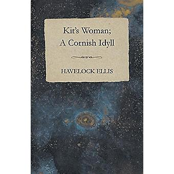Kit's Woman; A Cornish Idyll by Havelock Ellis - 9781408676059 Book