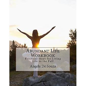 Abundant Life Workbook - Practical Steps to Living Life to the Full by