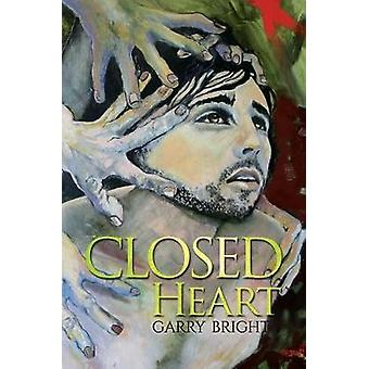 Closed Heart by Garry Bright - 9781787103870 Book