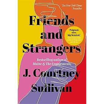 Friends and Strangers The New York Times bestselling novel of female friendship and privilege