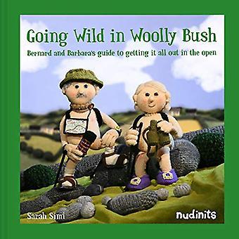 Going Wild em Woolly Bush: Guia de Bernard e Barbara para obter tudo ao ar livre