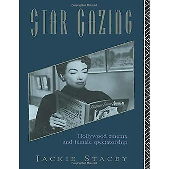 Star Gazing: Hollywood Cinema and Female Spectatorship