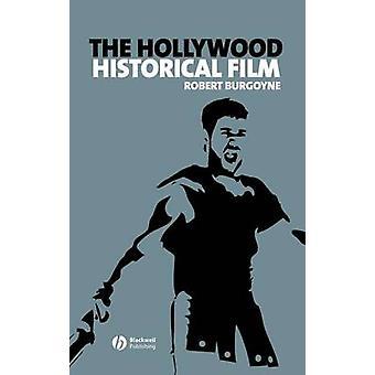 The Hollywood Historical Film by Robert Burgoyne - 9781405146029 Book