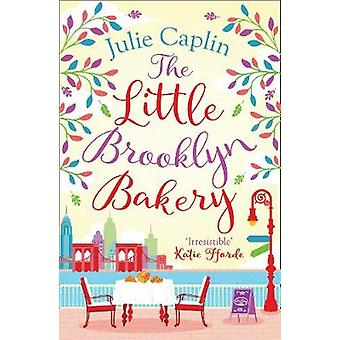 The Little Brooklyn Bakery (Romantic Escapes - Book 2) by The Little