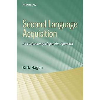 Second Language Acquisition - An Evolutionary Linguistics Approach by