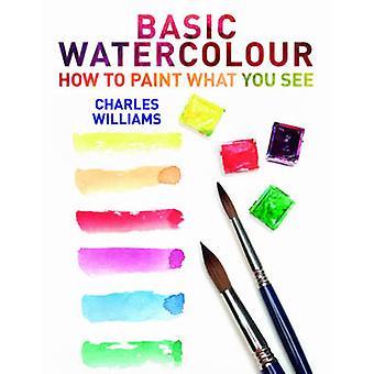 Basic Akvarelleja Charles Williams - 9780719807411 Kirja