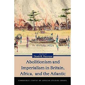 Abolitionism en imperialisme in Groot-Brittannië - Afrika- en de Atlantische b