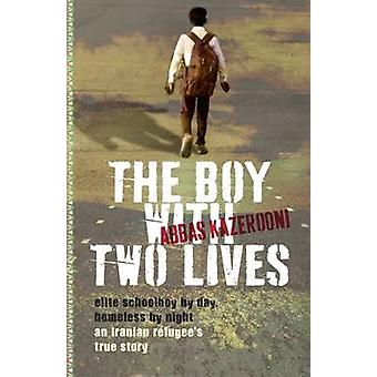 The Boy with Two Lives by Abbas Kazerooni - 9781743366899 Book