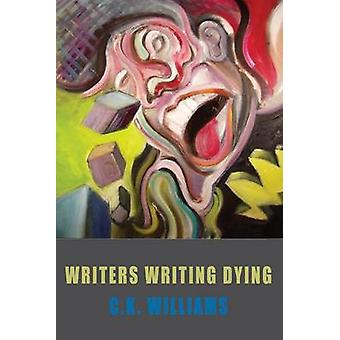 Writers Writing Dying (First UK edition of book published in US on 30