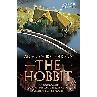 The an A-z of JRR Tolkien's the Hobbit - An Unendorsed Colourful and C