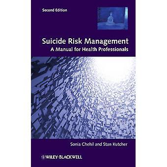 Suicide Risk Management - un manuel pour les professionnels de santé par Sonia C