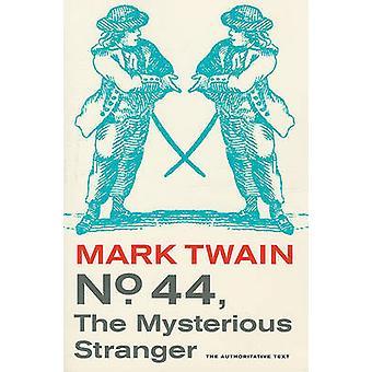 Nro 44-salaperäinen muukalainen (3. uudistettu painos) Mark Twain