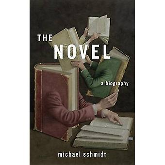 Powieść - biografia autorstwa Michael Schmidt - 9780674724730 książki