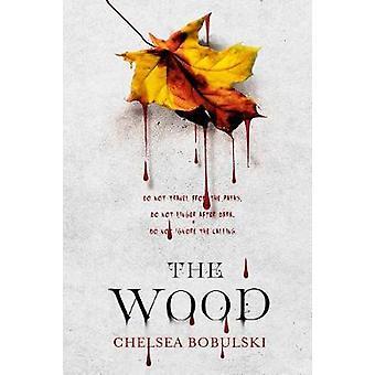 The Wood by Chelsea Bobulski - 9781250158703 Book