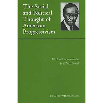 Social and Political Thought of American Progressivism by Eldon J. Ei