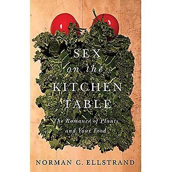 Sexo en la mesa de la cocina: el Romance de las plantas y los alimentos