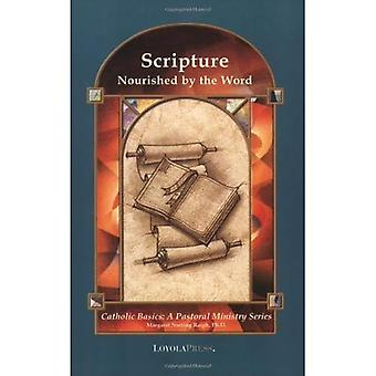 Scripture: Nourished by the Word (Catholic Basics): Nourished by the Word (Catholic basics)