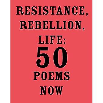 Résistance, révolte, durée de vie: 50 poèmes maintenant