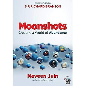 Moonshots: Creating a World� of Abundance
