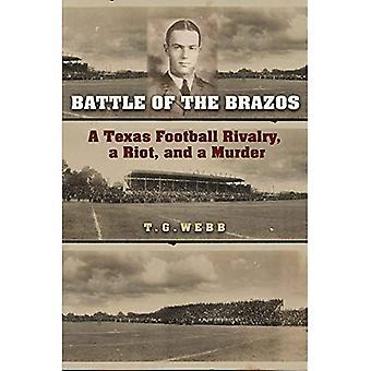Slaget vid Brazos: en Texas fotbollen rivalitet, ett upplopp och ett mord (Swaim-Paup Sports serie)