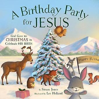 Eine Geburtstagsparty für Jesus von Susan Jones - 9781680993196 Buch