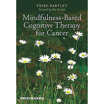MindfulnessBased Cognitive Therapy for Cancer by Bartley & Trish