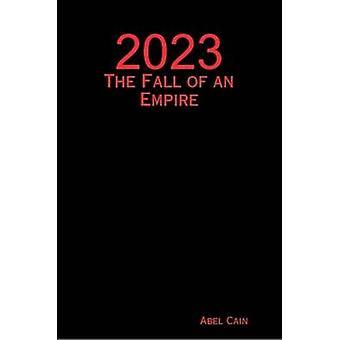 2023 2023 la caduta di un impero la caduta di un impero di Cain & Abel
