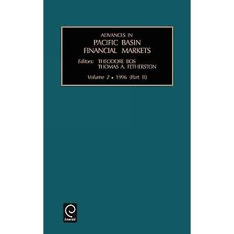 Advances in Pacific Basin Financial Markets Volume 2 Part B by Theodore Bos & Bos
