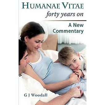 Humanae Vitae Forty Years On. a New Commentary by Woodall & George J.