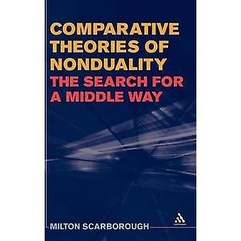 Komparativ teorier om Nonduality søken etter midten av Scarborough & Milton