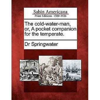 Coldwaterman tai pocket kumppani lauhkean. mennessä Springwater & Dr